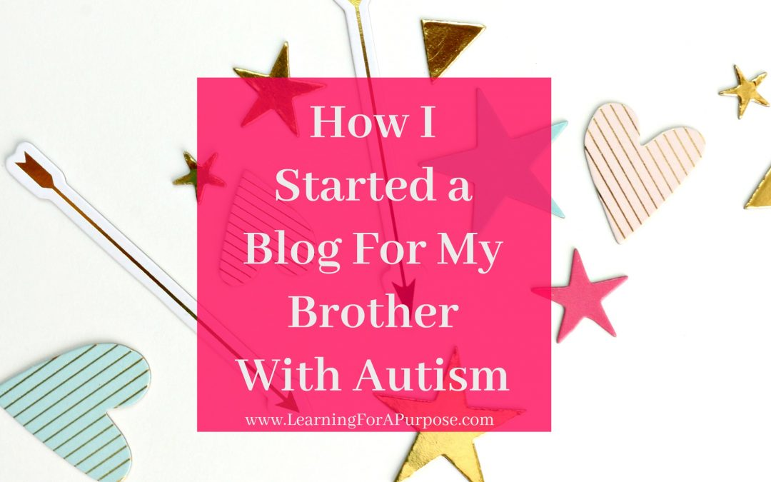 How I Started a Blog for my Brother with Autism