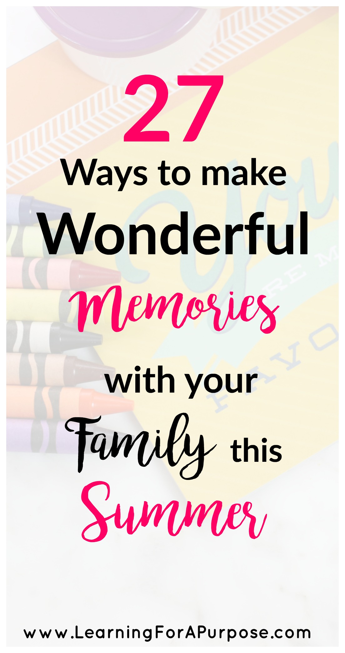 27 Ways to Make Memories with Family this Summer
