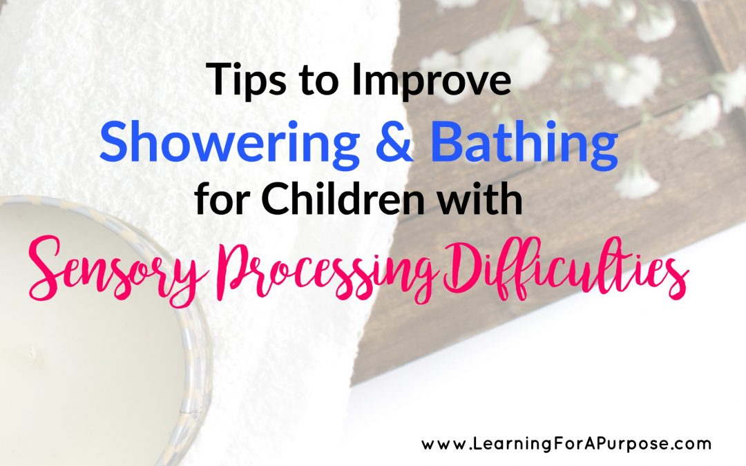 Tips to Improve Showering and Bathing for Children with Sensory Processing Difficulties