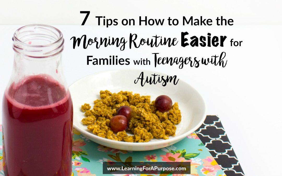 7 Tips on How to Make the Morning Routine Easier for Families with Teenagers with Autism