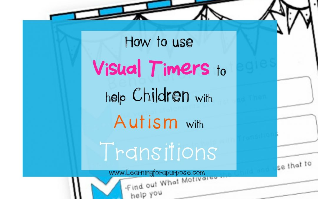 How to use Visual Timers to help Children with Autism with Transitions