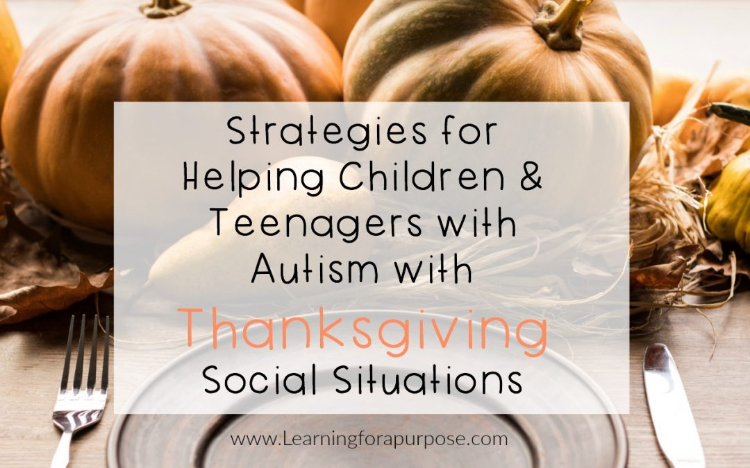 Strategies for Helping Children and Teenagers with Autism with Thanksgiving Social Situations
