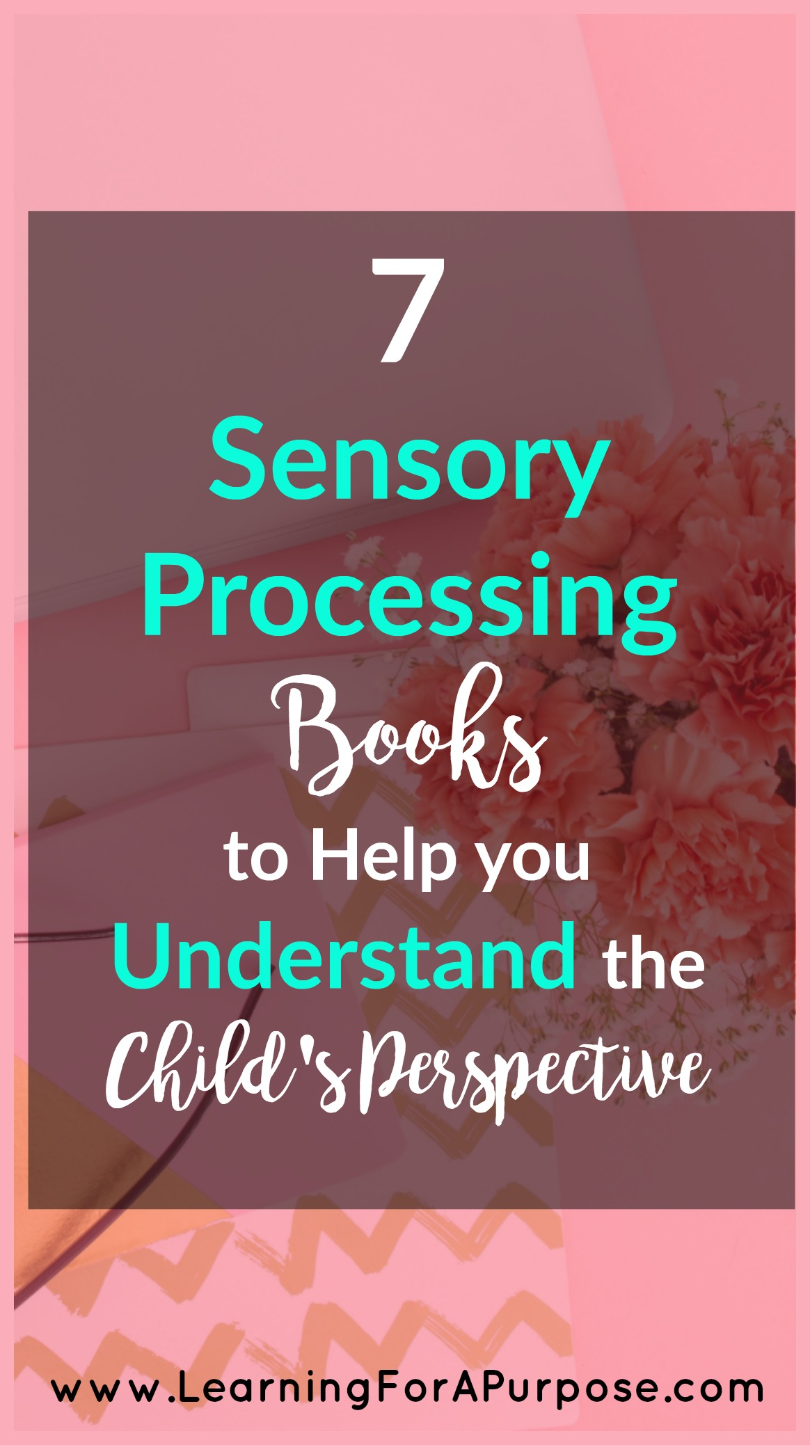 7 Sensory Processing Books To help you Understand the Child's Perspective
