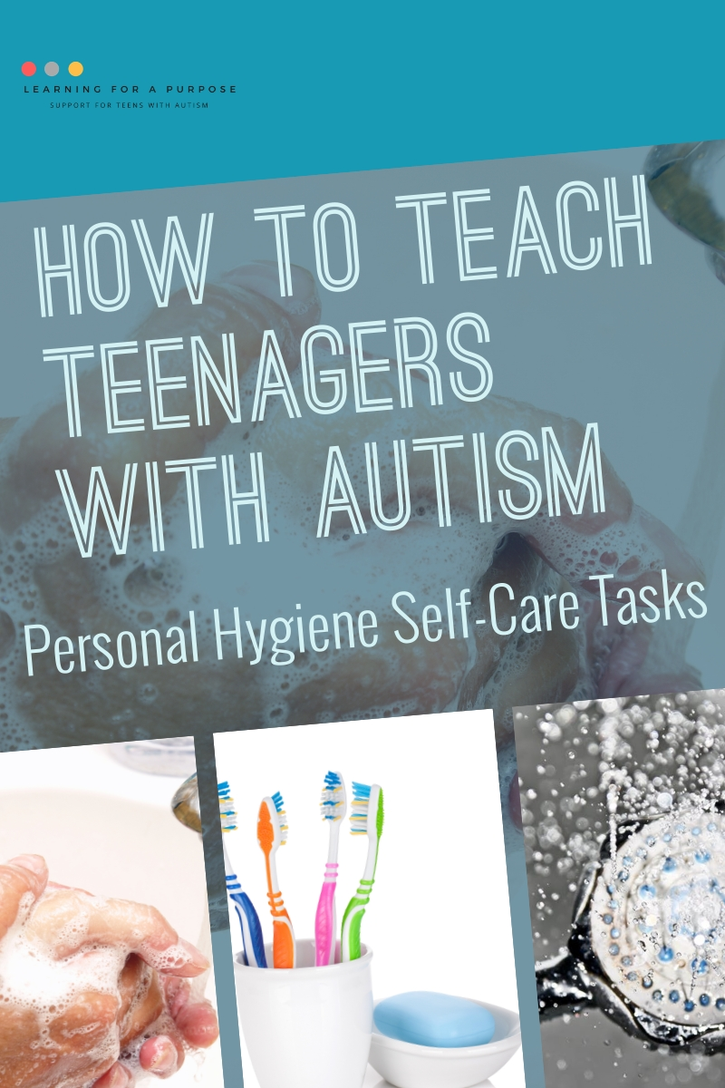 how to teach teenagers with autism personal hygiene self care tasks