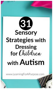 31 Sensory Strategies for Dressing for Children with Autism