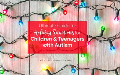 Ultimate Guide for Holiday Situations for Children & Teenagers with Autism