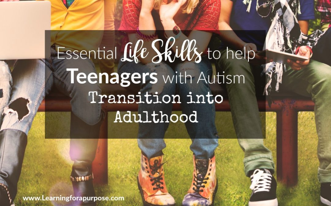 Essential Life Skills to help Teenagers with Autism Transition into Adulthood