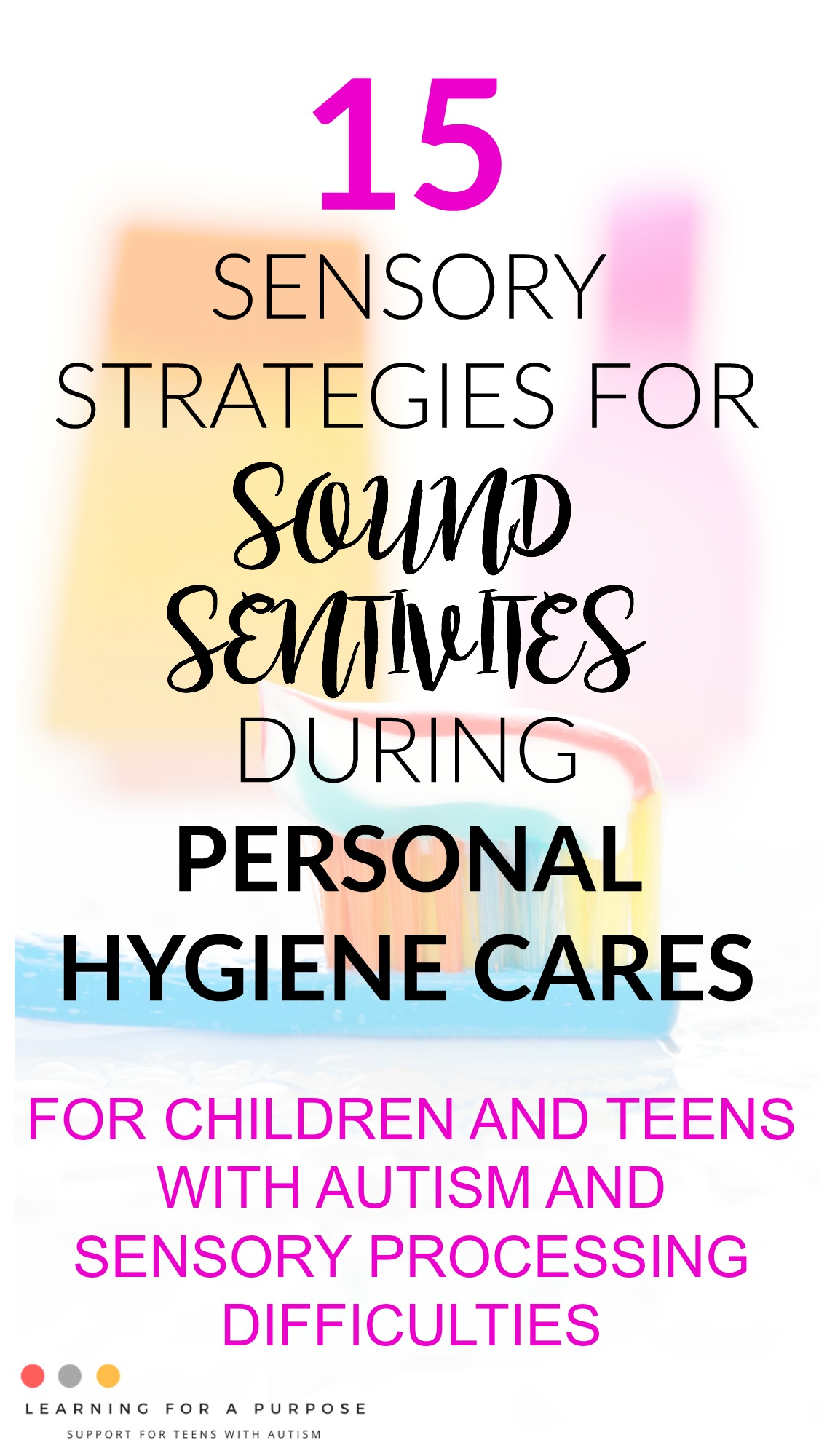 Sound Sensitive during Personal Hygiene Cares #autism #sensory #personalhygiene