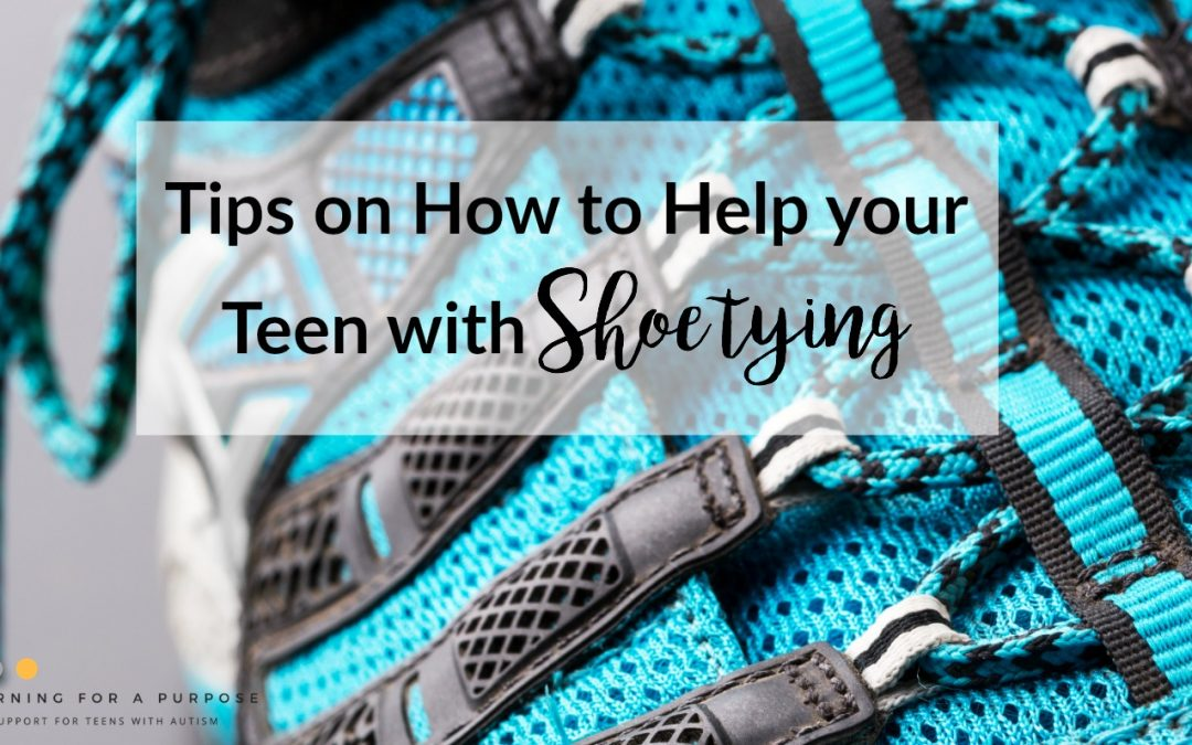 Tips on How to Help your Teen with Shoe Tying