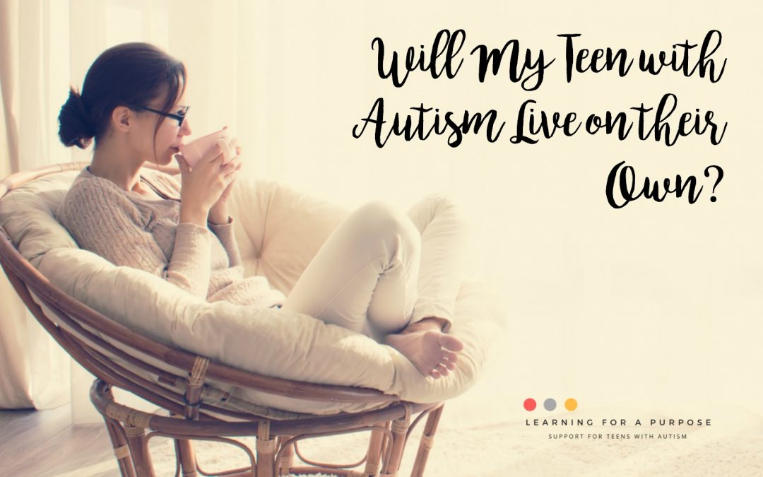 Will My Teen with Autism Live on their Own?