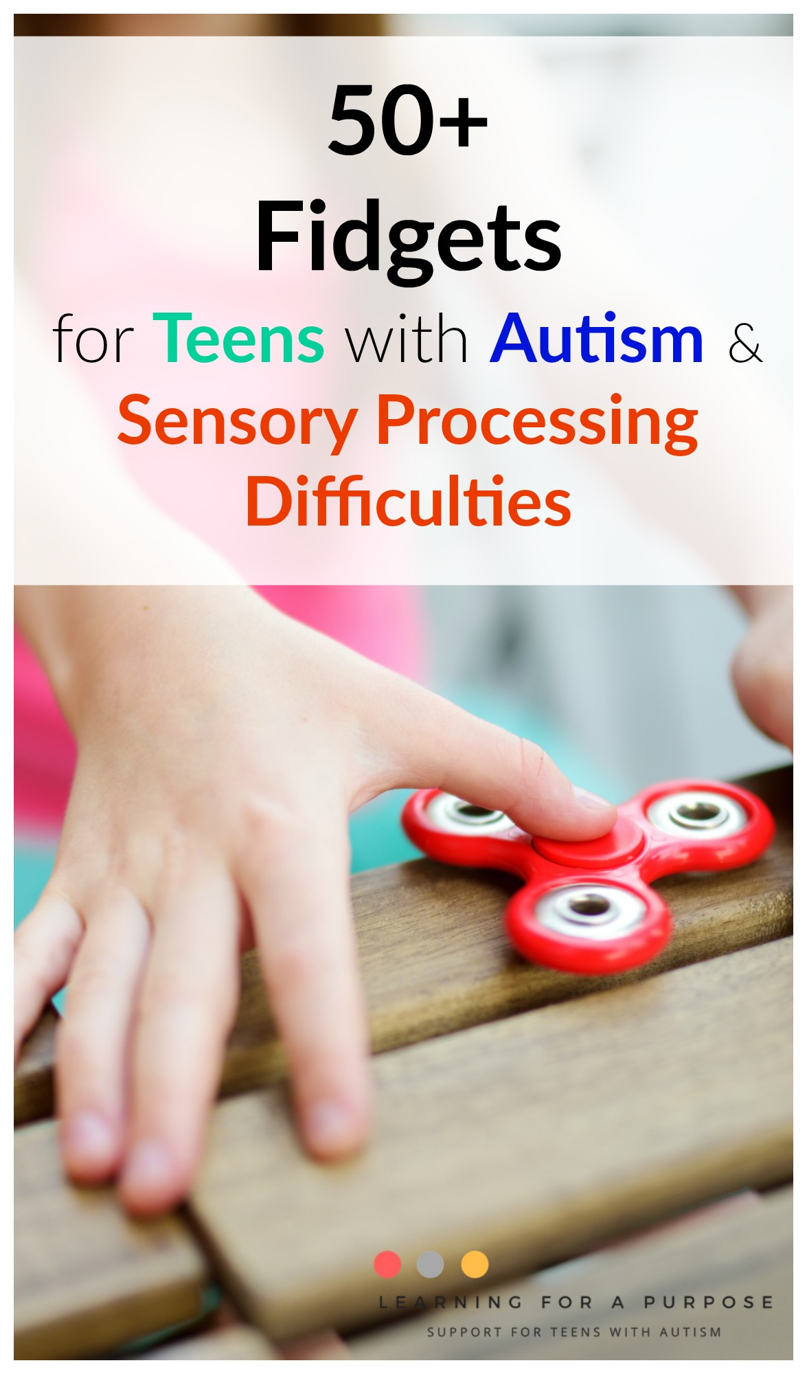 Fidgets for Teens with Autism and Sensory Processing Difficulties #fidget #sensory #autism