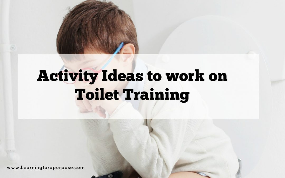 Activity Ideas to work on Toilet Training
