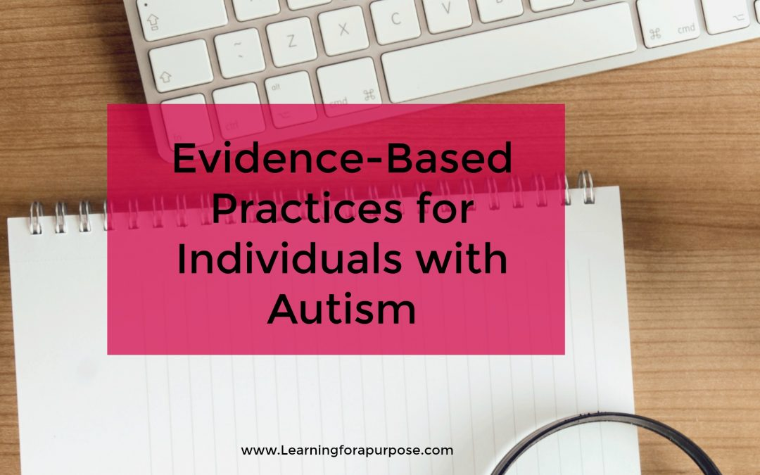 Evidence-Based Practices for Individuals with Autism
