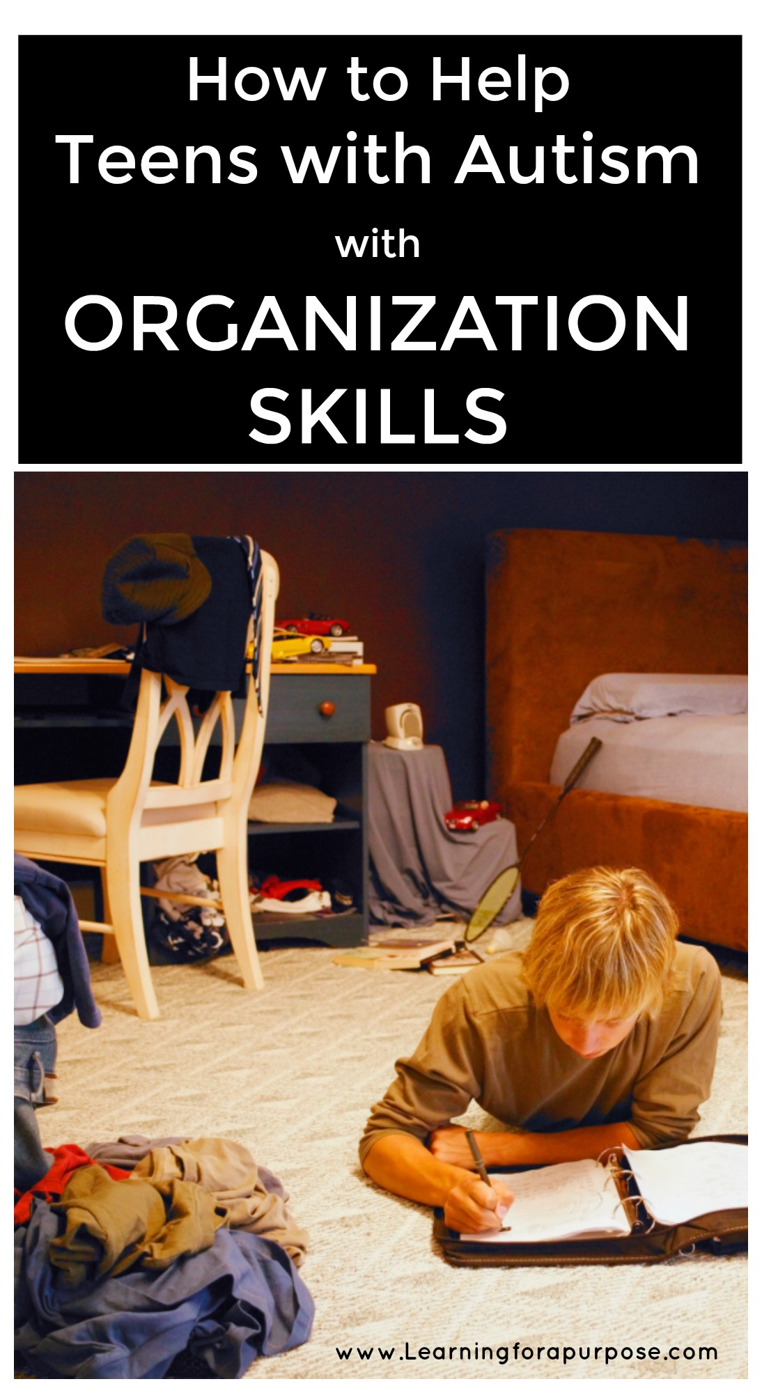How To Help Teens With Autism With Organization Skills Learning For A Purpose