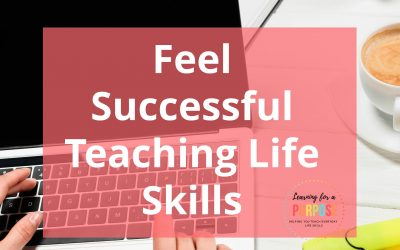 Feel Successful and Confident Teaching Life Skills